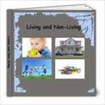 Living and Non-Living - 8x8 Photo Book (20 pages)