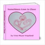 Sometimes Love is Close - 6x6 Photo Book (20 pages)