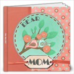 Dear Mom - 12x12 Photo Book (20 pages)