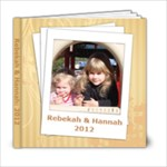 Rebekah and Hannah 2012 - 6x6 Photo Book (20 pages)