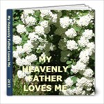 My Heavenly Father loves me - 8x8 Photo Book (20 pages)