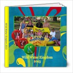 Wild Water Kingdom 2013 - 8x8 Photo Book (20 pages)