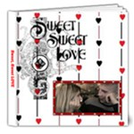 Sweet, Sweet LOVE 8X8 Delux photo book - 8x8 Deluxe Photo Book (20 pages)
