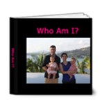 Who am I - 6x6 Deluxe Photo Book (20 pages)