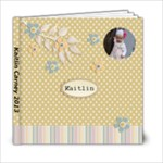 Kaitlin 2013 - 6x6 Photo Book (20 pages)