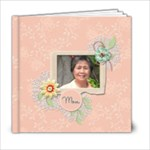 6x6: Mother - 6x6 Photo Book (20 pages)