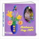 Mother s Day 2014 photo book, 8X8 - 8x8 Photo Book (20 pages)
