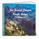 The Grand Canyon North Ridge Nov 2010 - 8x8 Photo Book (20 pages)