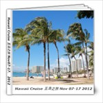 Hawaii Cruise Nov 07-17 2012 - 8x8 Photo Book (20 pages)