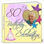 HAppy 80th Birthday MOM  COMPLETE... - 12x12 Photo Book (20 pages)
