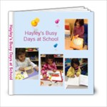 Hayley at school 2 - 6x6 Photo Book (20 pages)