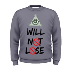 I Will Not Lose Men s Sweatshirt by GetReal