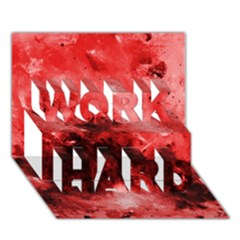 Red Abstract Work Hard 3d Greeting Card (7x5)  by timelessartoncanvas