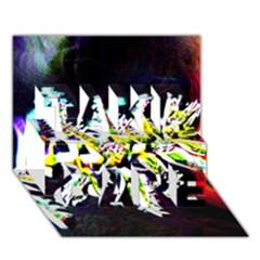Digitally Enhanced Flower Take Care 3d Greeting Card (7x5)  by timelessartoncanvas