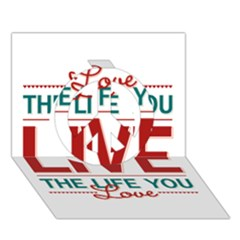 Love The Life You Live Peace Sign 3d Greeting Card (7x5)  by theimagezone