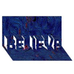 Blue Sphere Believe 3d Greeting Card (8x4)  by InsanityExpressed