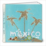 mexico 2013 - 8x8 Photo Book (20 pages)