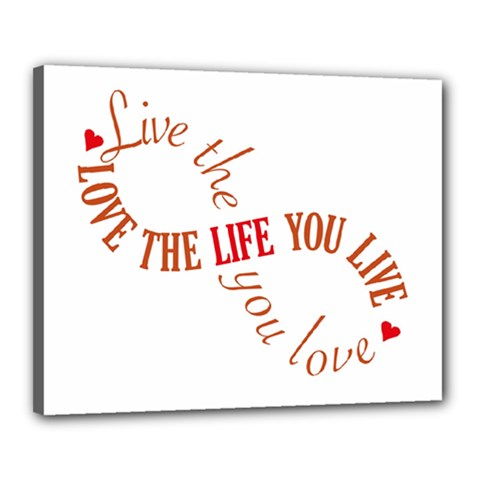 Live The Life You Love Canvas 20  x 16  by theimagezone
