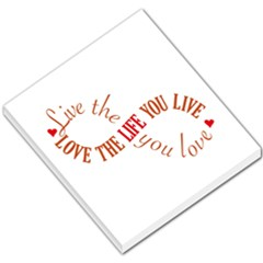 Live The Life You Love Small Memo Pads by theimagezone