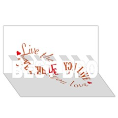 Live The Life You Love Best Bro 3d Greeting Card (8x4)  by theimagezone