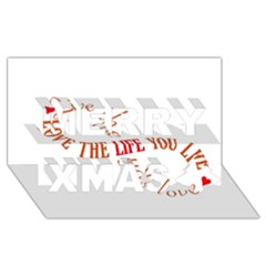 Live The Life You Love Merry Xmas 3d Greeting Card (8x4)  by theimagezone