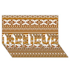 Fancy Tribal Borders Golden Believe 3d Greeting Card (8x4)  by ImpressiveMoments
