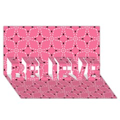Cute Pretty Elegant Pattern BELIEVE 3D Greeting Card (8x4)  by creativemom