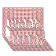 Cute Seamless Tile Pattern Gifts Work Hard 3d Greeting Card (7x5)  by creativemom