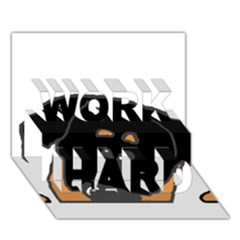 Peeping Rottweiler WORK HARD 3D Greeting Card (7x5)  by TailWags