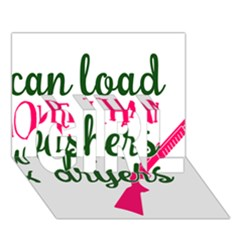 I Can Load More Than Washers And Dryers Girl 3d Greeting Card (7x5)  by CraftyLittleNodes