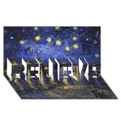 Vincent Van Gogh Starry Night Over The Rhone Believe 3d Greeting Card (8x4)  by MasterpiecesOfArt