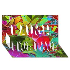 Floral Abstract 1 Laugh Live Love 3d Greeting Card (8x4)  by MedusArt