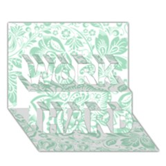 Mint Green And White Baroque Floral Pattern Work Hard 3d Greeting Card (7x5)  by Dushan