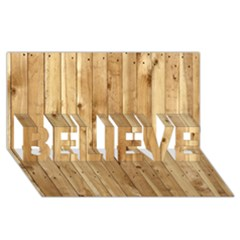 Light Wood Fence Believe 3d Greeting Card (8x4)  by trendistuff