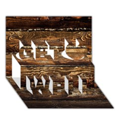 Dark Stained Wood Wall Get Well 3d Greeting Card (7x5)  by trendistuff