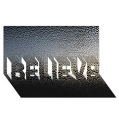 Water Drops 1 Believe 3d Greeting Card (8x4)  by trendistuff