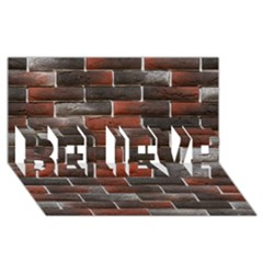 Red And Black Brick Wall Believe 3d Greeting Card (8x4)  by trendistuff