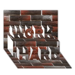 Red And Black Brick Wall Work Hard 3d Greeting Card (7x5)  by trendistuff