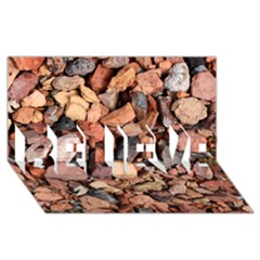 Colored Rocks Believe 3d Greeting Card (8x4)  by trendistuff