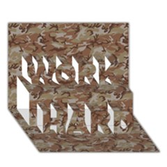 Camo Desert Work Hard 3d Greeting Card (7x5)  by trendistuff