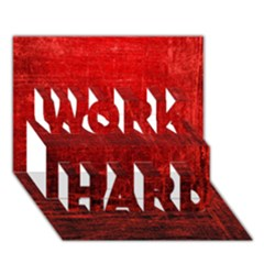 Shades Of Red Work Hard 3d Greeting Card (7x5)  by trendistuff