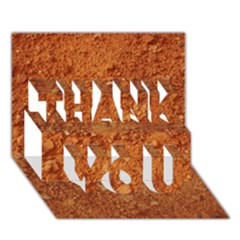 ORANGE CLAY DIRT THANK YOU 3D Greeting Card (7x5)  by trendistuff