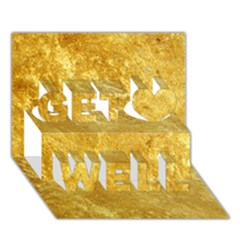 Gold Get Well 3d Greeting Card (7x5)  by trendistuff