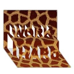Giraffe Hide Work Hard 3d Greeting Card (7x5)  by trendistuff