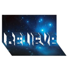 Pleiades Believe 3d Greeting Card (8x4)  by trendistuff