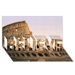 Rome Colosseum Believe 3d Greeting Card (8x4)  by trendistuff