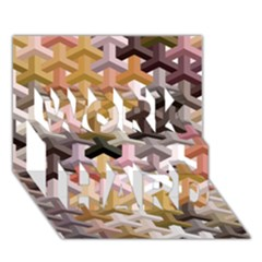 Mosaic & Co 02b Work Hard 3d Greeting Card (7x5)  by MoreColorsinLife