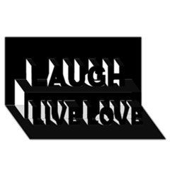 Black Gothic Laugh Live Love 3d Greeting Card (8x4)  by Costasonlineshop