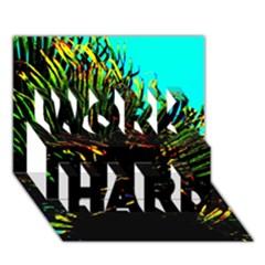 Dsc 01677787 Work Hard 3d Greeting Card (7x5)  by timelessartoncanvas