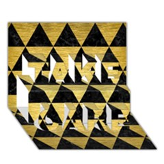 Triangle3 Black Marble & Gold Brushed Metal Take Care 3d Greeting Card (7x5) by trendistuff